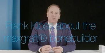 Dr. Frank Kloss about the maxgraft® bonebuilder