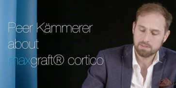 Dr. Peer Kämmerer about maxgraft® cortico